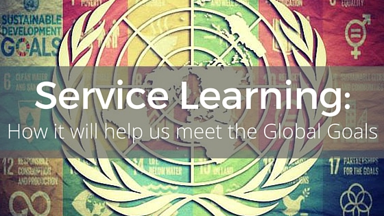 Service Learning: How It Will Help Us Meet The Global Goals