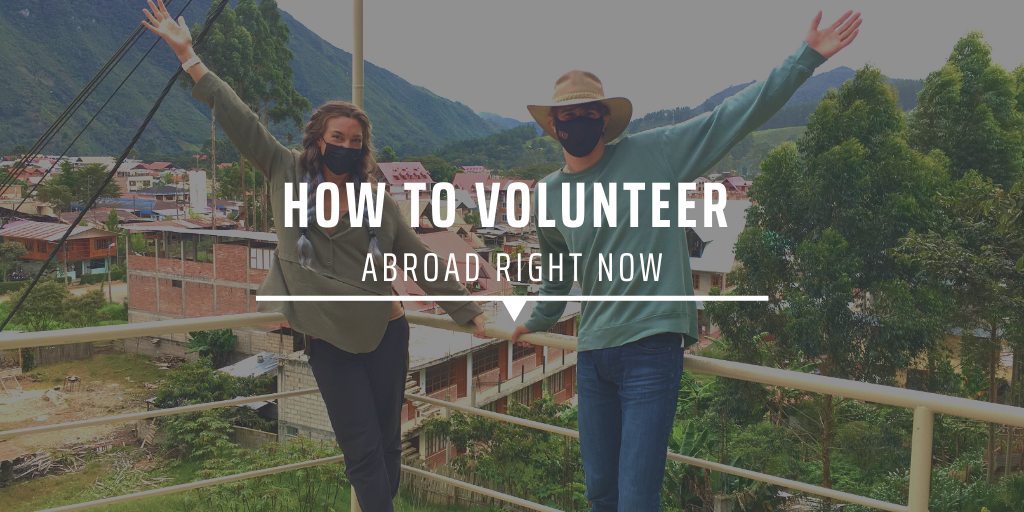 How to volunteer abroad right now