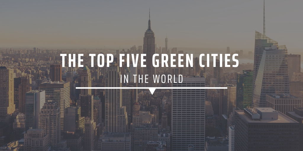 The top five green cities in the world