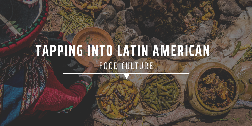 Tapping into Latin American food culture