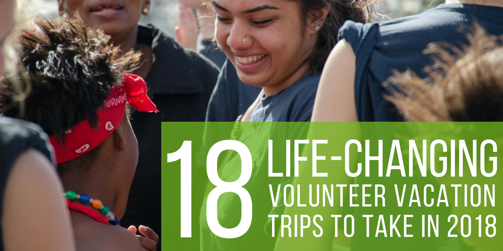 18 Life-Changing Volunteer Vacation Trips To Take In 2018