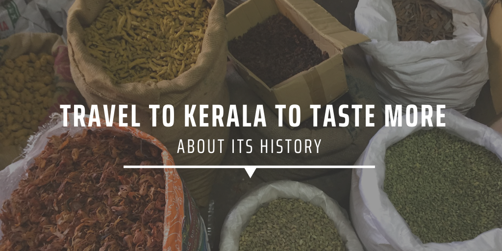 Travel to Kerala to taste more about its history