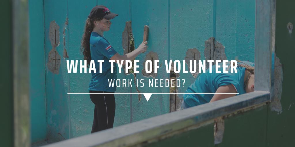 What type of volunteer work is needed