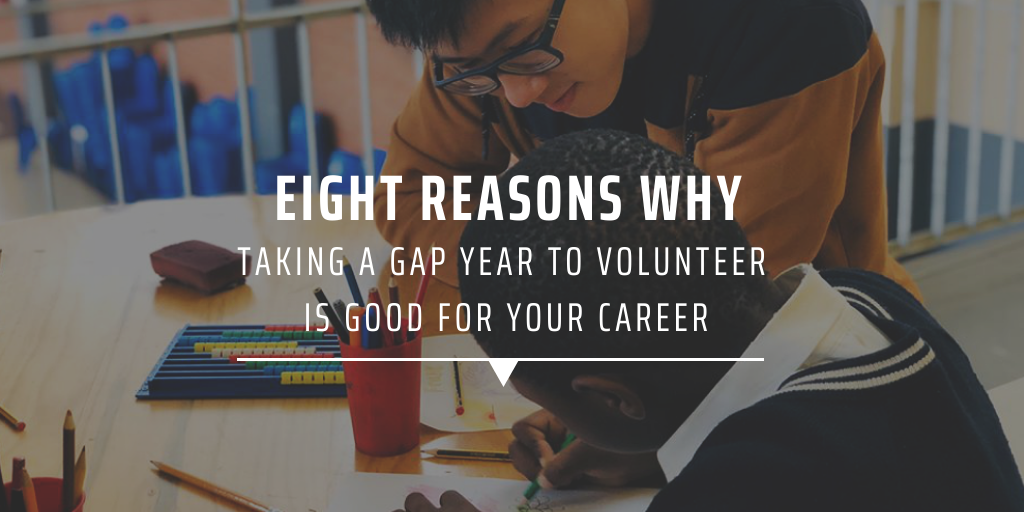 Eight reasons why taking a gap year to volunteer is good for your career