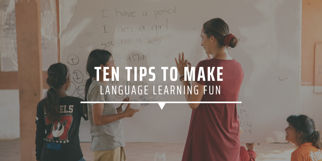 Ten tips to make language learning fun